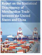 Report on the Statistical Discrepancy of Merchandise Trade between the United States and China
