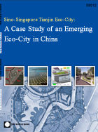 Sino-Singapore Tianjin Eco-City: A Case Study of an Emerging Eco-City in China